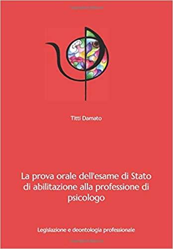 La prova orale dell'esame di Stato di abilitazione alla professione di psicologo