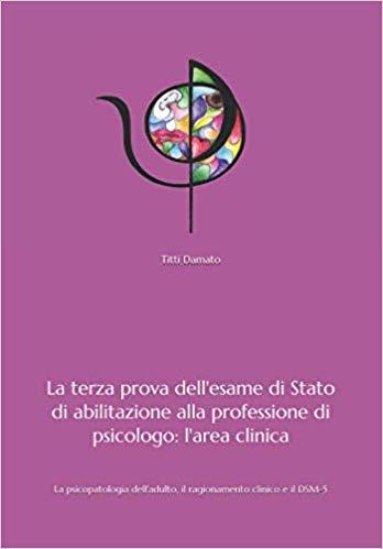 La terza prova dell'esame di Stato di abilitazione alla professione di psicologo: l'area clinica