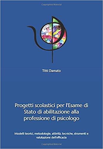 Progetti scolastici per l'esame di Stato di abilitazione alla professione di psicologo